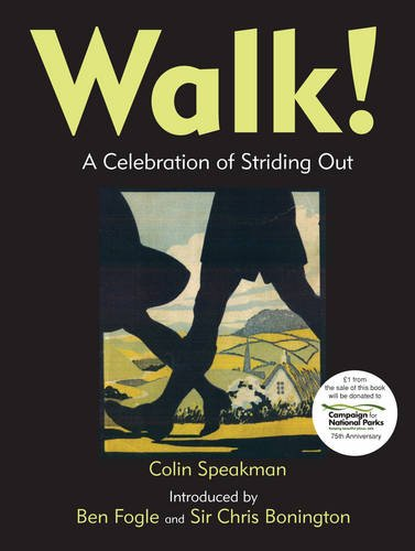 Walk!: A Celebration of Striding Out by Colin Speakman