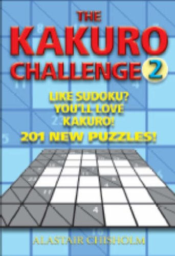 The Kakuro Challenge By Alastair Chisholm
