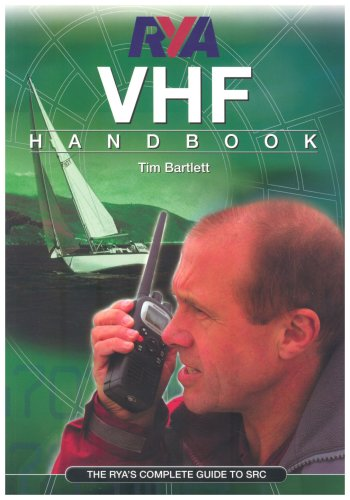 RYA VHF Handbook: The RYA'S Complete Guide to SRC by Tim Bartlett