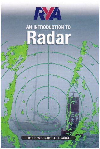 RYA Introduction to Radar: The RYA'S Complete Guide By Royal Yachting Association