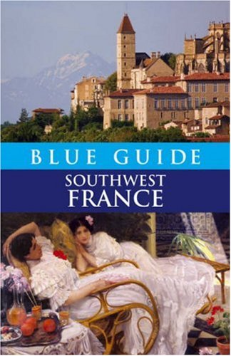 Blue Guide Southwest France By Delia Gray-Durant