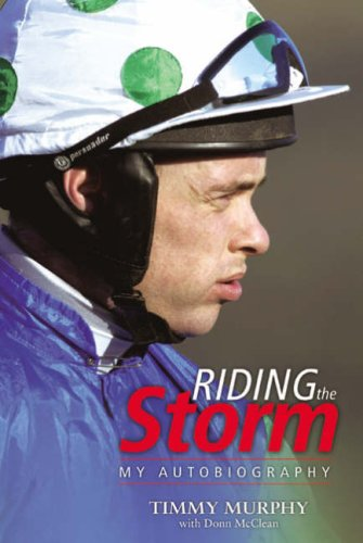 Riding the Storm: My Autobiography By Timmy Murphy