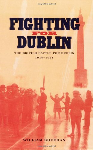 Fighting for Dublin By William Sheehan