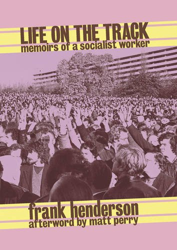 Life On The Track By Frank Henderson