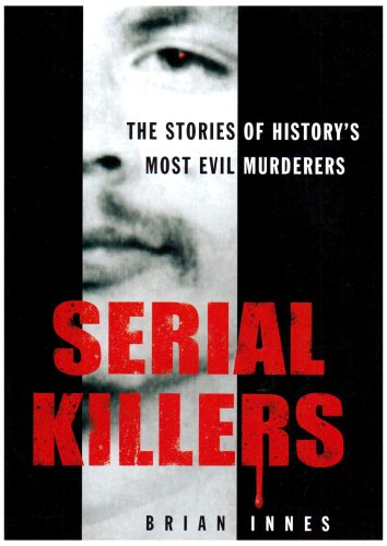 Serial Killers By Dr Brian Innes