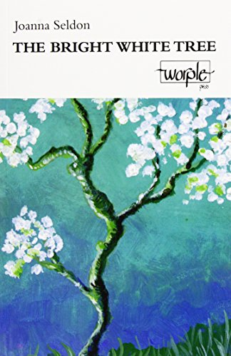 The Bright White Tree By Joanna Seldon