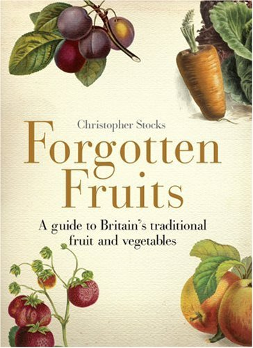 Forgotten Fruits By Christopher Stocks