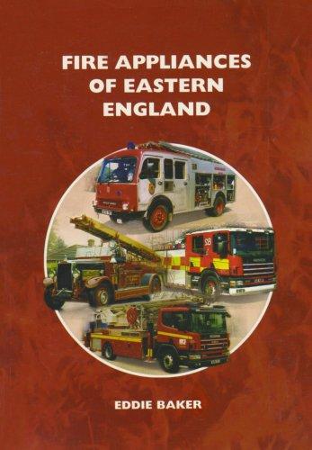 Fire Appliances of Eastern England By Eddie Baker