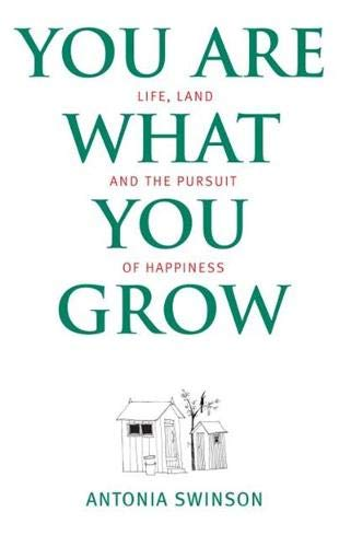 You Are What You Grow By Antonia Swinson