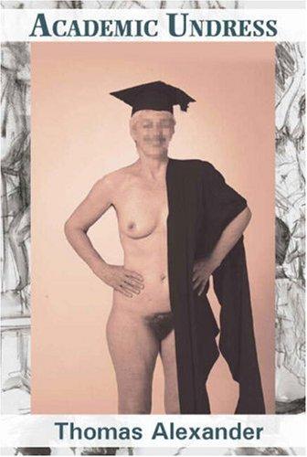 Academic Undress By Thomas Alexander