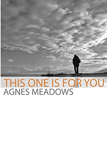 This One is for You By Agnes Meadows