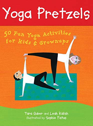 Yoga Pretzels: 50 Fun Yoga Activities for Kids and Grownups (Yoga Cards) By Tara Guber