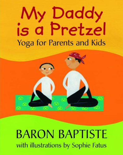 My Daddy is a Pretzel by Baron Baptiste