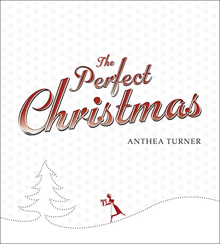 The Perfect Christmas by Anthea Turner