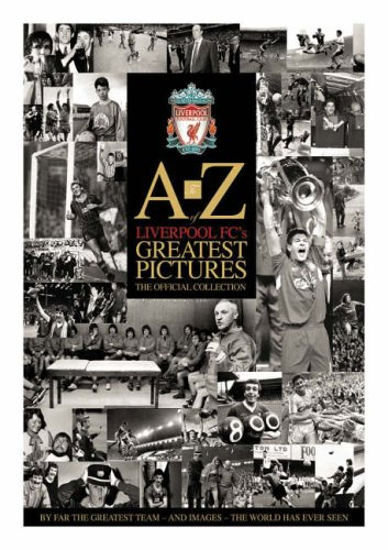 A-Z Of Liverpool FC'S Greatest Pictures by