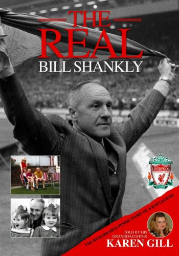 The Real Bill Shankly by