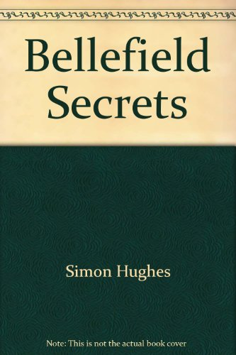 Bellefield Secrets By Simon Hughes