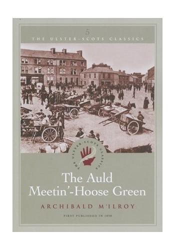 The Auld Meetin'-Hoose Green By Archibald M'Ilroy (McIlroy) [ Anne Smyth and Derek Rowlinson.  Crawford Gribben]