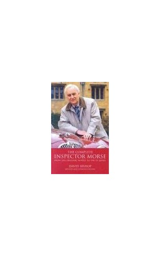 The Complete Inspector Morse By David Bishop