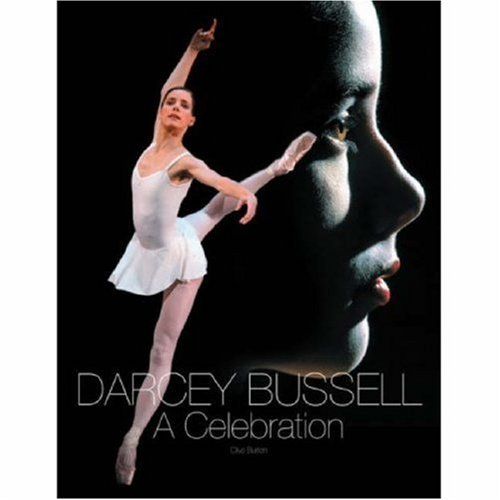 Darcey Bussell: A Celebration By Clive Burton