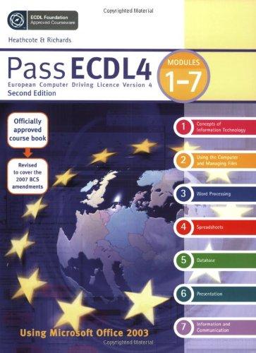 Pass ECDL4: Using Microsoft Office 2003: Modules 1-7, Revised Edition (Payne-Gallway Pass ECDL) By Flora R. Heathcote
