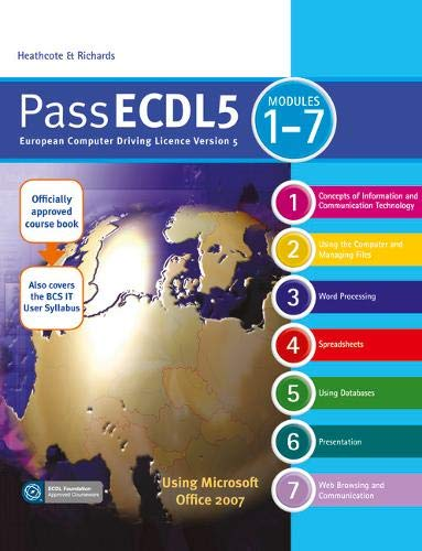 Pass ECDL 5: Brand New Student and Teacher Resources for ECDL5 - Updated and Improved with New Features to Engage Students and Support Teachers by Flora R. Heathcote