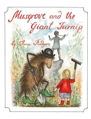 Musgrove and the Giant Turnip By Ilona Rodgers