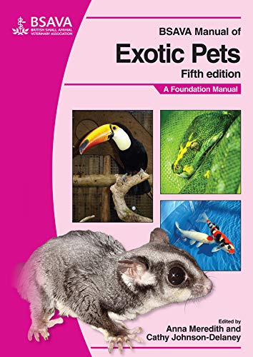 BSAVA Manual of Exotic Pets (BSAVA British Small Animal Veterinary Association) By Edited by Anna Meredith