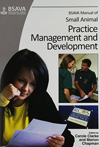 BSAVA Manual of Small Animal Practice Management and Development (BSAVA British Small Animal Veterinary Association) By Carole Clarke