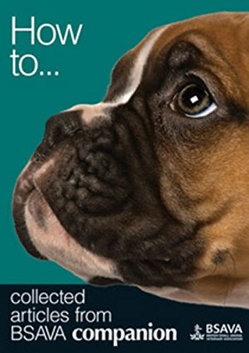 How To: Collected Articles from BSAVA Companion By Edited by Mark Goodfellow