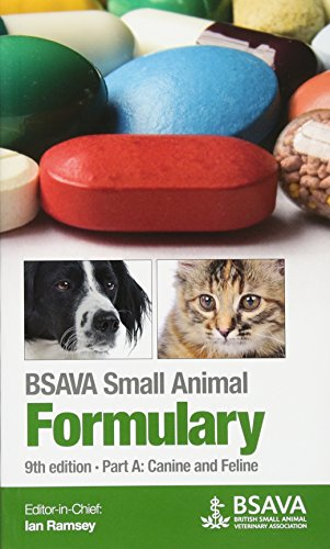 BSAVA Small Animal Formulary, Part A By Edited by Ian Ramsey