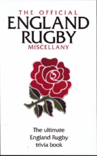 The Official England Rugby Miscellany: The Ultimate Book of England Rugby Trivia by