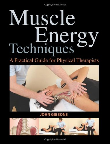 Muscle Energy Techniques: A Practical Handbook for Physical Therapists By John Gibbons