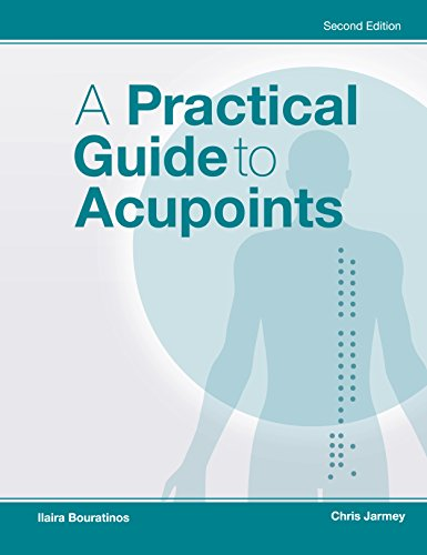 A Practical Guide to Acupoints By Chris Jarmey