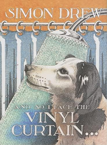And so I Face the Vinyl Curtain by Simon Drew