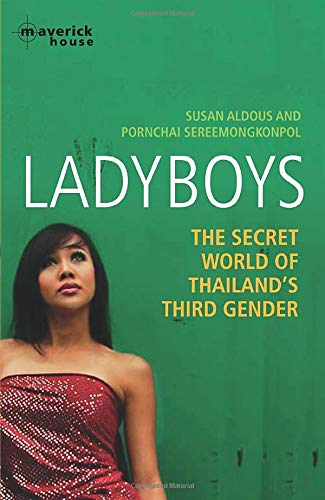 Ladyboys: The Secret World of Thailand's Third Gender By Susan Aldous