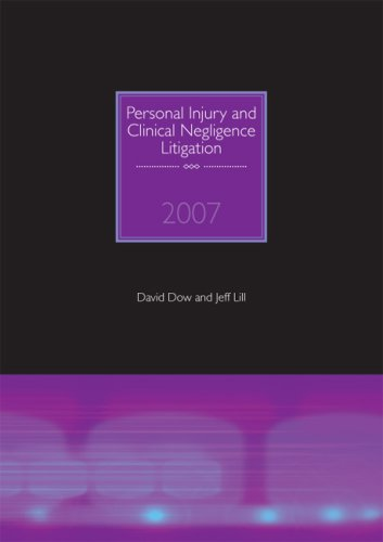 Personal Injury and Clinical Negligence Litigation: 2007 by David R. Dow