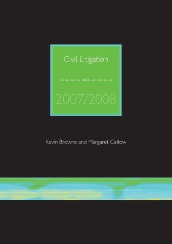 Civil Litigation: 2007/2008 by Kevin D. Browne