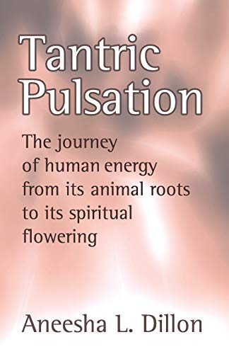 Tantric Pulsation By Aneesha, L Dillon