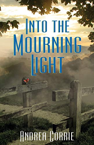 Into the Mourning Light By Andrea Corrie