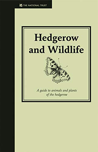 Hedgerow and Wildlife: Guide to Animals and Plants of the Hedgerow by Jane Eastoe
