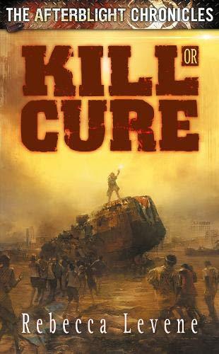 Kill or Cure By Rebecca Levene