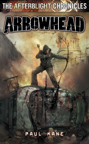 Afterblight Chronicles: Arrowhead by Paul Kane