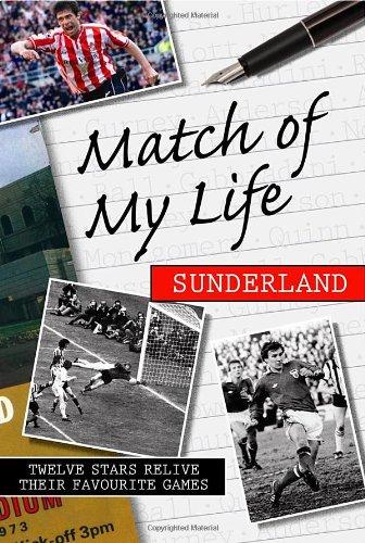 Match of My Life - Sunderland By Rob Mason