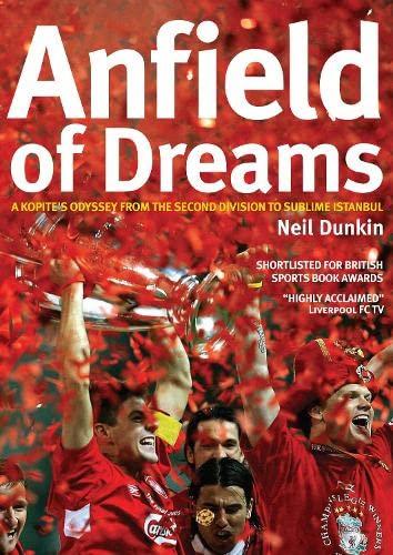 Anfield of Dreams By Neil Dunkin