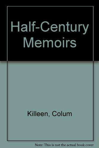 Half-Century Memoirs By Colum Killeen
