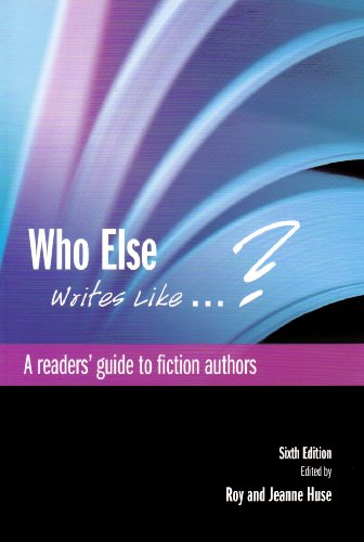Who Else Writes Like.?: A Readers' Guide to Fiction Authors (Adult Readers Guides) By Roy Huse