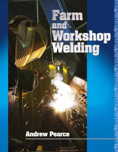Farm and Workshop Welding By Andrew Pearce