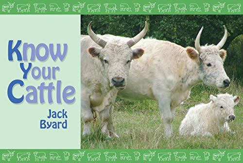 Know Your Cattle by Jack Byard