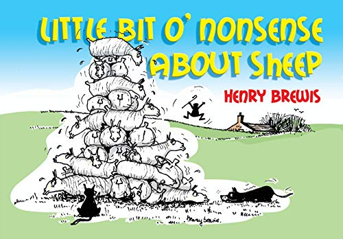 Little Bit O'nonsense About Sheep by Henry Brewis